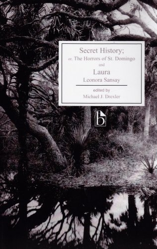 Secret History: or, The Horrors of St. Domingo and Laura