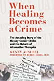 When Healing Becomes a Crime, Kenny Ausubel, 0892819251