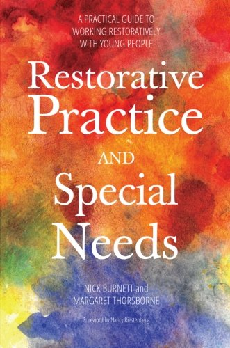 Restorative Practice and Special Needs: A Practical Guide to Working Restoratively with Young People