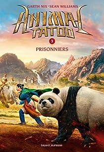Animal Tatoo, tome 3 : Prisonniers par Nix