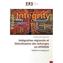 Intégration régionale et libéralisation des échanges en AFRIQUE: COMESA et Madagascar