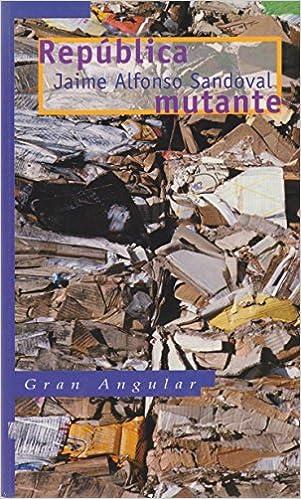 Amazon.com: República mutante (gran angular) (Spanish Edition) (9789706881595): Jaime Alfonso Sandoval: Books