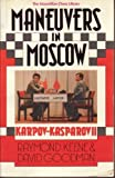Maneuvers in Moscow, Raymond D. Keene and David Goodman, 0020287208