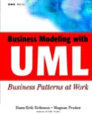 Business Modeling with UML: Business Patterns at Work (OMG)