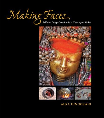 Making Faces: Self and Image Creation in a Himalayan Valley