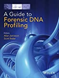 A Guide to Forensic DNA Profiling