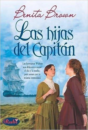 Hijas Del Capitan, Las: Amazon.es: Benita Brown: Libros