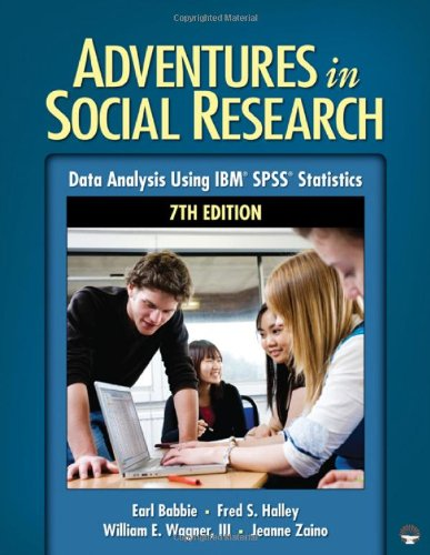 Adventures in Social Research: Data Analysis Using IBM® SPSS® Statistics