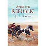 After the Republic (The Texas Republic Book 1)
