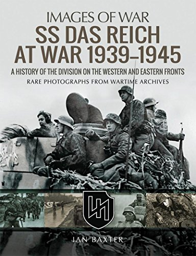 SS Das Reich At War 1939–1945: A History of the Division on the Western and Eastern Fronts (Images of War)