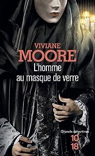 L'homme au masque de verre, Moore, Viviane