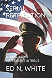 img - for SERIAL RETRIBUTION: A NOVEL ABOUT GOVERNMENT INTRIGUE book / textbook / text book