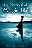 """The Betrayal of Maggie Blair"" av Elizabeth Laird"