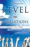 Revel in Revelations, Anne Carpenter, 161579722X