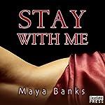 Stay with Me | Maya Banks