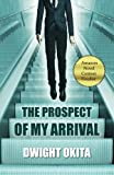 The Prospect of My Arrival (2nd Edition)