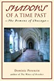 Shadows of a Time Past, Dominic Perenzin, 0595345638