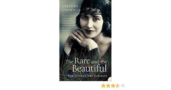 The Rare And The Beautiful Cressida Connolly 8601404704178 Amazon