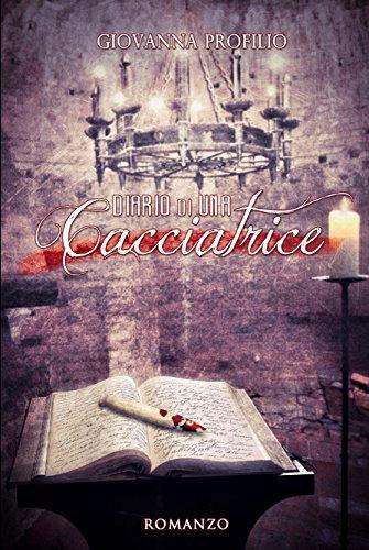 Diario di una Cacciatrice (Italian Edition)