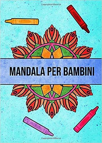 Immagini Da Colorare Semplici.Mandala Per Bambini Con 60 Disegni Mandala Prodigiosi