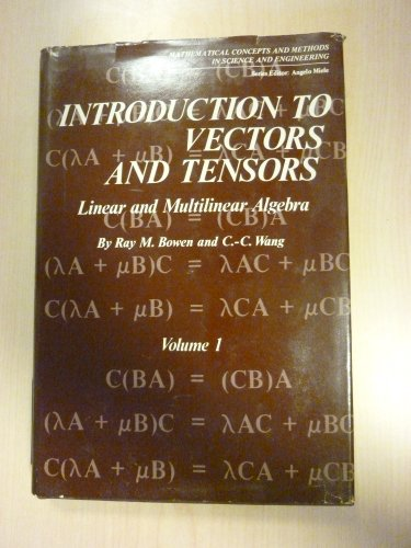 Introduction to Vectors and Tensors Volume 1: Linear and Multilinear Algebra (Mathematical Concepts and Methods in Scien