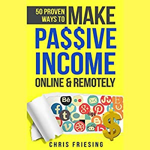 50 Proven Ways to Make Passive Income Online & Remotely Audiobook