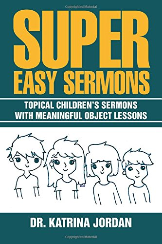 Super Easy Sermons: Topical Children's Sermons with Meaningful Object Lessons