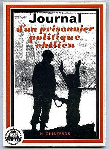 Téléchargez-le e livres Journal d un prisonnier politique chilien PDF CHM 3730ac95b253