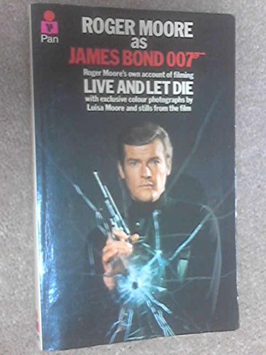 roger moore as james bond roger moores own account of filming live and let die a pan original