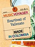 Music Voyager:  Colombia - Heartbeat of Vallenato