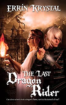 The Last Dragon Rider (The Wild Realms of Véneanár Book 1) by [Krystal, Errin]