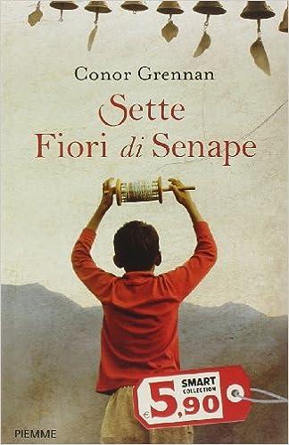 7 Fiori Di Senape.Sette Fiori Di Senape Italian Edition Conor Grennan