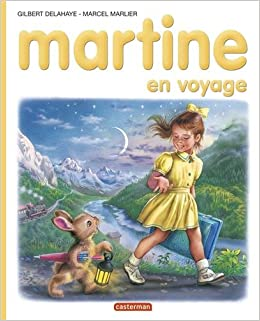 Martine En Voyage Gilbert Delahaye Marcel Marlier