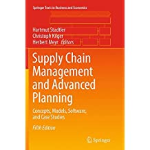 Supply Chain Management and Advanced Planning: Concepts, Models, Software, and Case Studies