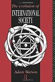 The Evolution of International Society, Adam Watson, 0415069998