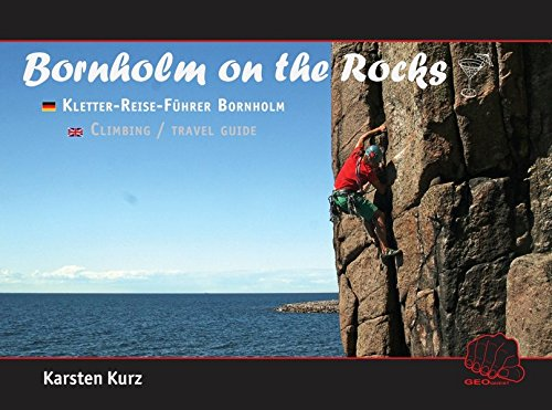 Bornholm on the Rocks: Kletter-Reise-Führer Bornholm Climbing- and Travel Guide Bornholm