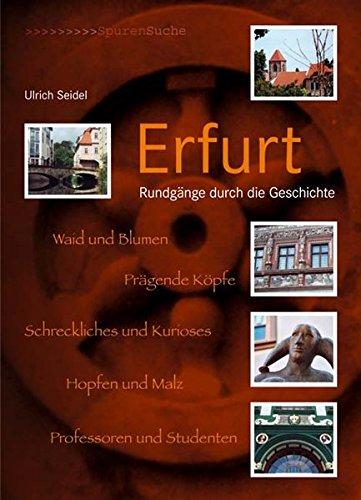 Erfurt: Rundgänge durch die Geschichte