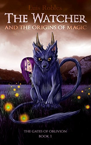 The Watcher: And the Origins of Magic (The Gates of Oblivion Book 1)