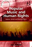 Popular Music and Human Rights, Peddie, Ian, 1409464067