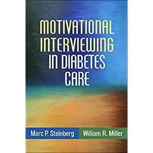 Motivational Interviewing in Diabetes Care: Facilitating Self-Care (Applications of Motivational Interviewing) Paperback – 31 Aug. 2015