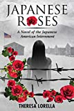 Japanese Roses: A Novel of the Japanese American