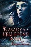 Kasadya Hellhound Born, Karen Swart, 1493554905