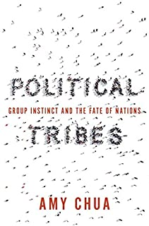 Book Cover: Political Tribes: Group Instinct and the Fate of Nations