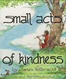 Small Acts of Kindness, James Vollbracht, 0809166291