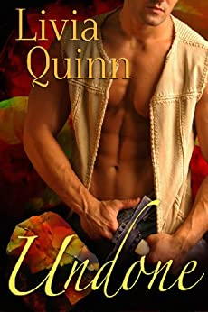 Undone: A Sexy Romantic Adventure (Romance Contemporary) (Blood Opal (Romance Adventure International)(Enemies to Lovers)(Reunited lovers) Book 1) by [Quinn, Livia]