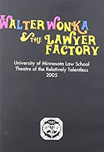 TORT 2005: Walter Wonka and the Lawyer Factory