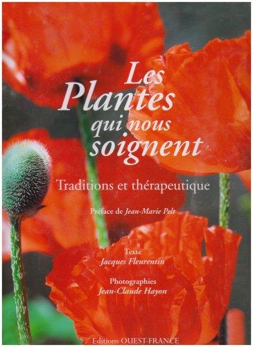 Les Plantes qui nous soignent : Traditions et thérapeutique