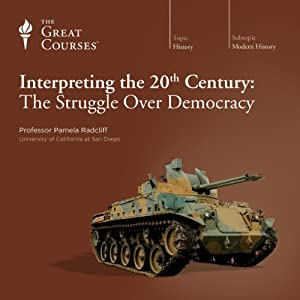 Interpreting the 20th Century: The Struggle Over Democracy Lecture