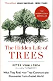 The Hidden Life of Trees: The International Bestseller – What They Feel, How They Communicat