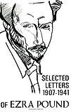 Selected Letters of Ezra Pound, 1907-1941, Ezra Pound, 0811201619
